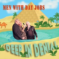 Deep In Denial - Men With Day Jobs