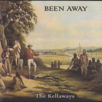 The Kellaways - Been Away