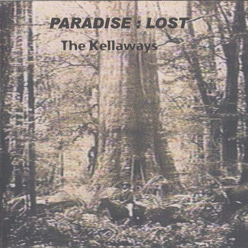 The Kellaways - Paradise: Lost